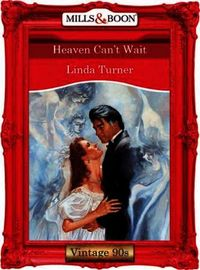 Heaven Can't Wait (Mills & Boon Vintage