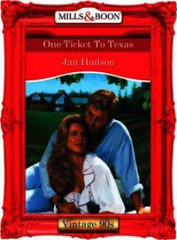 One Ticket To Texas (Mills & Boon Vintag