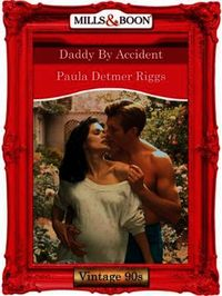 Daddy By Accident (Mills & Boon Vintage