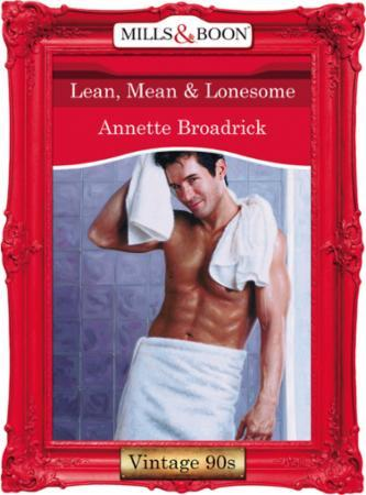Lean, Mean & Lonesome (Mills & Boon Vint