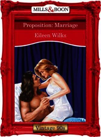 Proposition: Marriage (Mills & Boon Vint