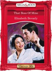 That Boss Of Mine (Mills & Boon Vintage