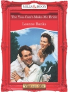You-Can't-Make-Me Bride (Mills & Boon Vi
