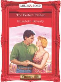 Perfect Father (Mills & Boon Vintage Des