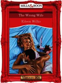 Wrong Wife (Mills & Boon Vintage Desire)