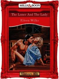 Loner And The Lady (Mills & Boon Vintage