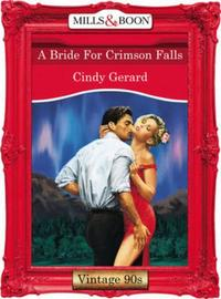 Bride For Crimson Falls (Mills & Boon Vi
