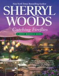 Catching Fireflies (A Sweet Magnolias No