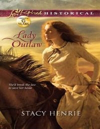 Lady Outlaw (Mills & Boon Love Inspired