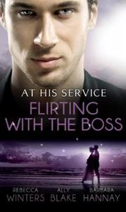 At His Service: Flirting with the Boss: