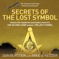 Secrets of the Lost Symbol: The Unauthorised Guide to the Mysteries