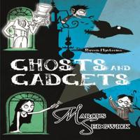 Ghosts and Gadgets: Book 2