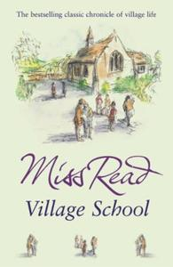 Village School: The first novel in the Fairacre series