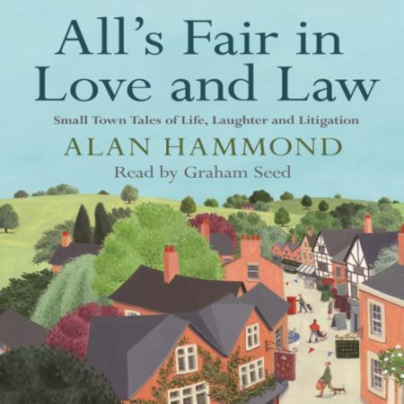 """Bilde av All""""s Fair In Love And Law: Small Town Tales Of Life, Laughter And L'"""