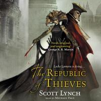 The Republic of Thieves: The Gentleman Bastard Sequence, Book Thr