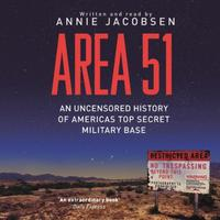 Area 51: An Uncensored History of America's Top S