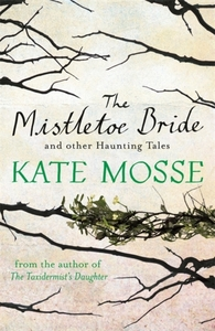 The Mistletoe Bride and Other Haunting T
