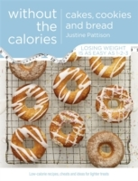 Cakes, Cookies and Bread Without the Cal