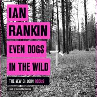 Even Dogs in the Wild: The No.1 bestseller (Inspector Rebus Boo