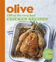 Olive: 100 of the Very Best Chicken Reci