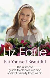 Eat Yourself Beautiful: The ultimate guide to clearer skin and r