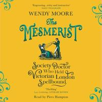 The Mesmerist: The Society Doctor Who Held Victorian Lo