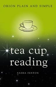 Tea Cup Reading, Orion Plain and Simple