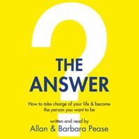 The Answer: How to take charge of your life & become