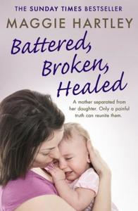 Battered, Broken, Healed: A mother separated from her daughter. On