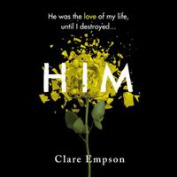 Him: A dark and gripping love story with a he