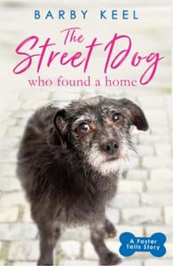 The Street Dog Who Found a Home