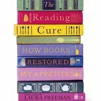 The Reading Cure: How Books Restored My Appetite