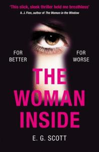 The Woman Inside: The impossible to put down crime thrille