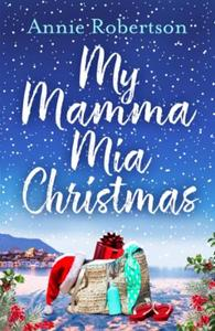 My Mamma Mia Christmas: Escape to Greece in this festive and fee