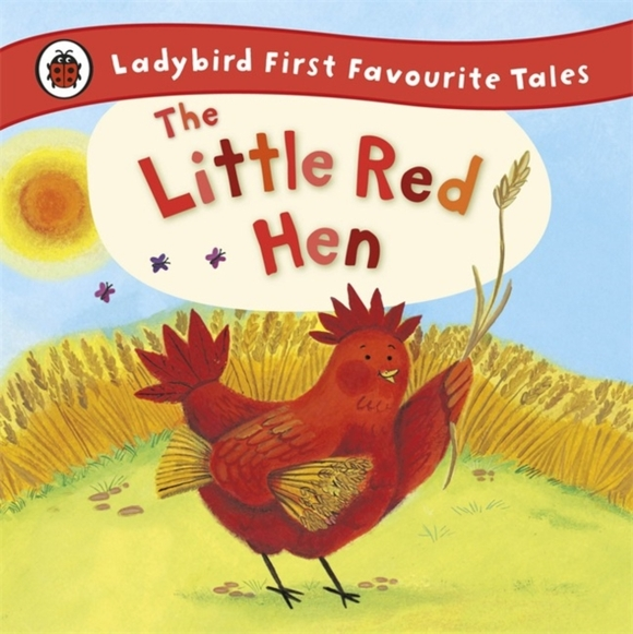 The Little Red Hen: Ladybird First Favou