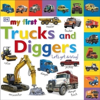 My First Trucks and Diggers Let's Get Dr