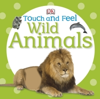 Touch and Feel Wild Animals