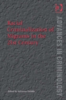 Racial Criminalization of Migrants in th