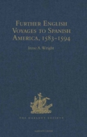 Further English Voyages to Spanish Ameri