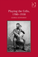 Playing the Cello, 1780-1930