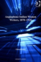 Anglophone Indian Women Writers, 1870-19