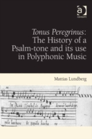 Tonus Peregrinus: The History of a Psalm