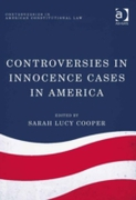 Controversies in Innocence Cases in Amer