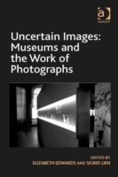 Uncertain Images: Museums and the Work o