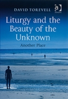 Liturgy and the Beauty of the Unknown