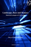 Landscape, Race and Memory