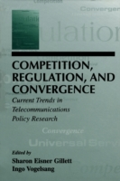 Competition, Regulation, and Convergence