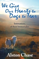 We Give Our Hearts to Dogs to Tear