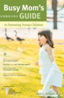 Busy Mom's Guide to Parenting Young Chil