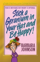 Stick a Geranium in Your Hat and Be Happ